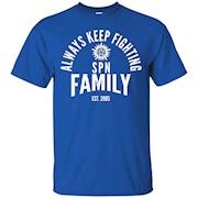 Always Keep Fighting Spn Family T Shirt