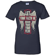 Christian – Let your faith be bigger than your fear T-shirt