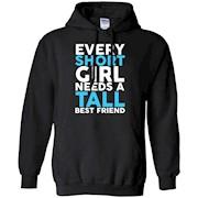 Every Short Girl Needs A Tall Best Friend BFF T-Shirt