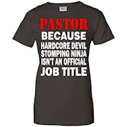 Pastor – Because Devil Stomping Ninja Job Title TShirt