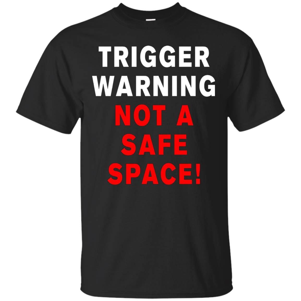 Trigger warning t-shirt not a safe space shirt
