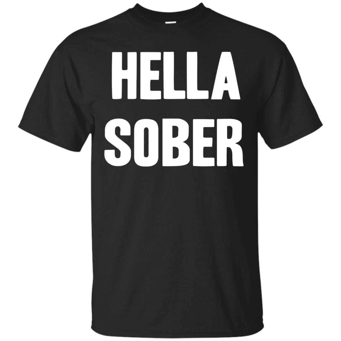 Sobriety Shirts- Hella Sober Funny Gift T-Shirt
