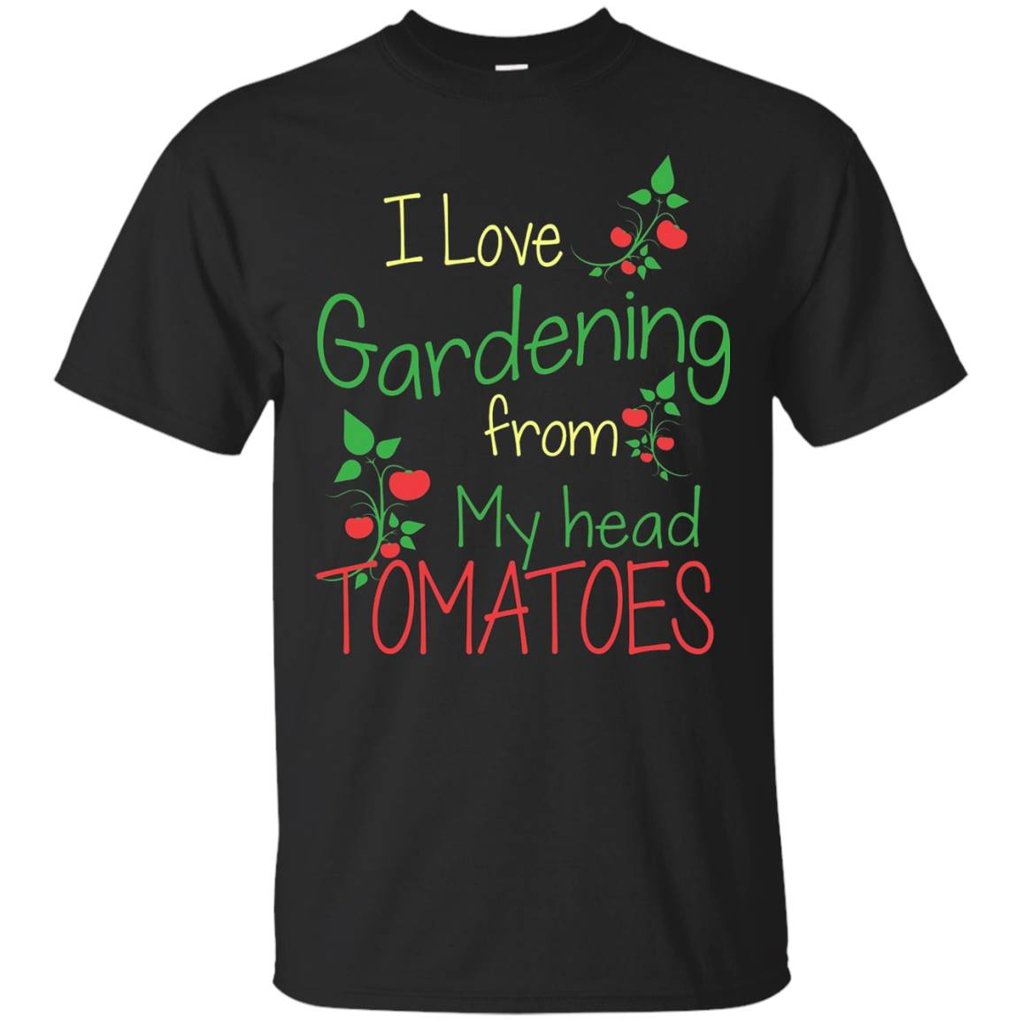 I Love Gardening From My Head Tomatoes – Gardening T-shirts