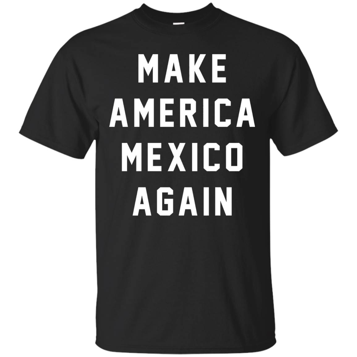Make America Mexico Again Funny Vote President 2016 USA Tee