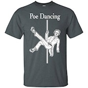 Nevermore T-Shirt – Edgar Allan Poe Shirt Funny Dancing