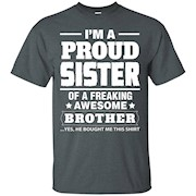 Proud Sister of Freaking Awesome Brother Funny Sister Gift