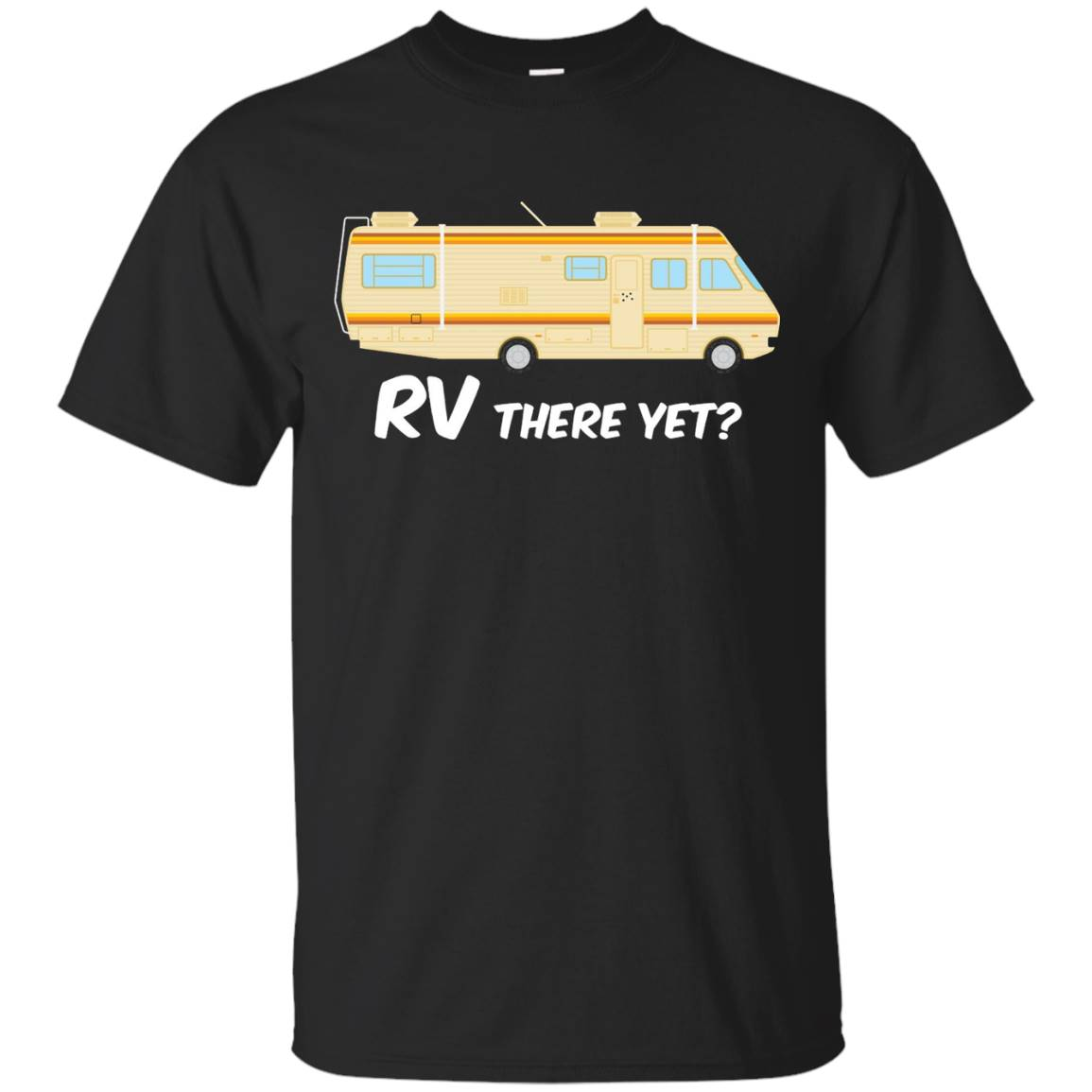 RV There Yet Funny Recreational Vehicle Camping Van T-Shirt