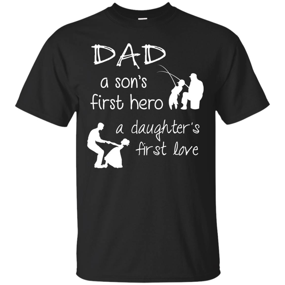 A son's first hero a daughter's first love t shirt