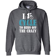 cycle shirt, I Cycle to Burn Off The Crazy
