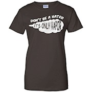 Don't Be A Hater It's Only Vapor Funny Vape Shirt