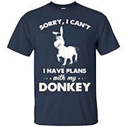 Donkey Shirt – I Have Plans With My Donkey Shirt