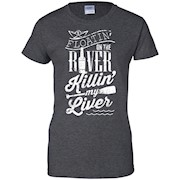 Floatin On The River Killin My Liver Funny Camping T-Shirt