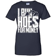 Funny Heavy Equipment Operator Shirt – I Run Hoes For Money