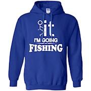 It I'm Going Fishing T shirt