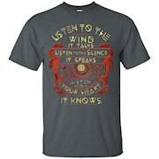 Listen to the wind it talks T-Shirt