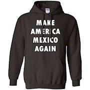 Make America Mexico Again Shirt