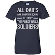 "Men's Army Dad ""The Finest Raise Soldiers"" T-Shirt"