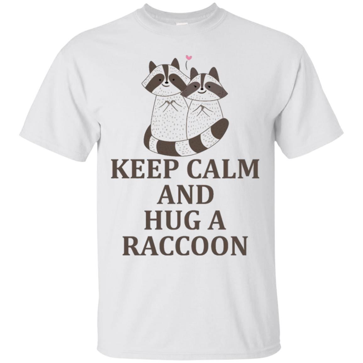 KEEP CALM AND HUG A RACCOON T-shirt