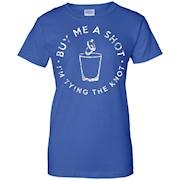 Buy Me a Shot Shirt 2, Bachelorette Bachelor Party Gift