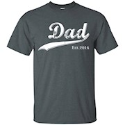 Dad Est. 2016 T Shirt Fathers Day Gift for New Daddy gift