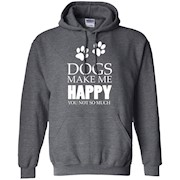 Dogs Make Me Happy You Not So Much T-Shirt – I Love Dogs T-Shirt