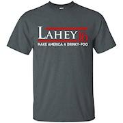 Lahey 2016 – Make America A Drinky-Poo T Shirt