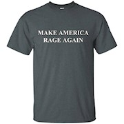 Make America Rage Again T-shirt