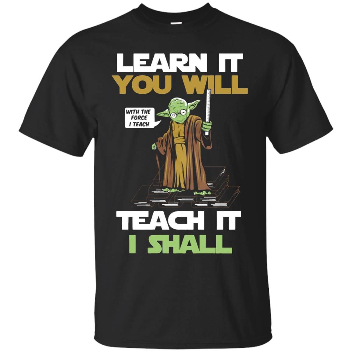 master teacher learn it you will teach it i shall t-shirt