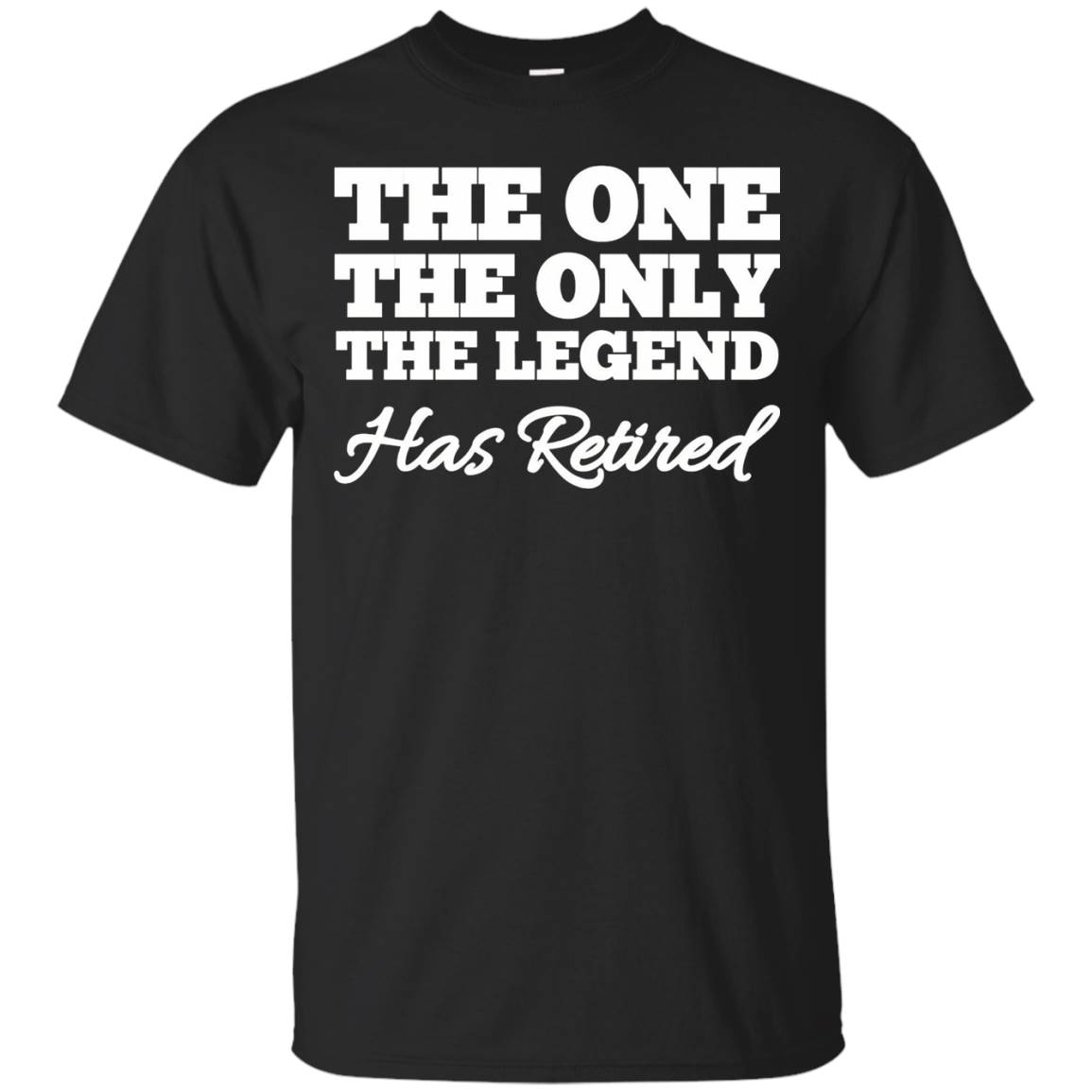 Men's Funny Retirement Gift The One Only Legend Retired TShirt