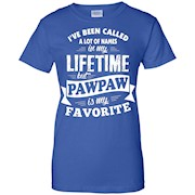 Men's I've been called a lot of Names but Pawpaw is my Favorite T