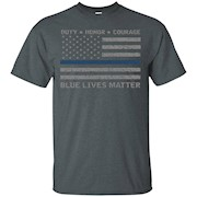 Blue Lives Matter Duty Honor Courage Police Officers T-Shirt