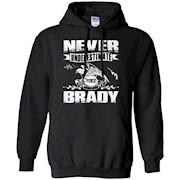 Brady shirt – Never underestimate the power BRADY