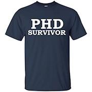 Funny PHD Survivor Tshirt Doctoral Degree Doctorate Graduate