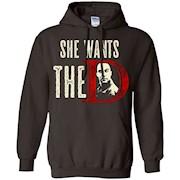She Wants The D TShirt