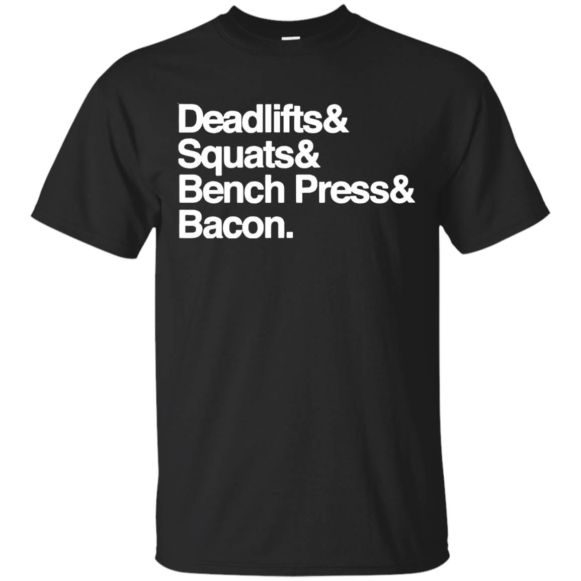 Deadlifts Squats Bench Press Bacon Tee shirt