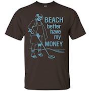 DeBran Shirts Beach Better Have My Money T-Shirt