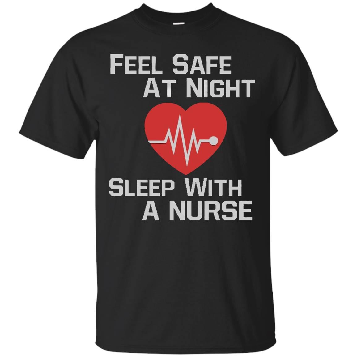 Feel Safe At Night – Sleep With a Nurse T shirt