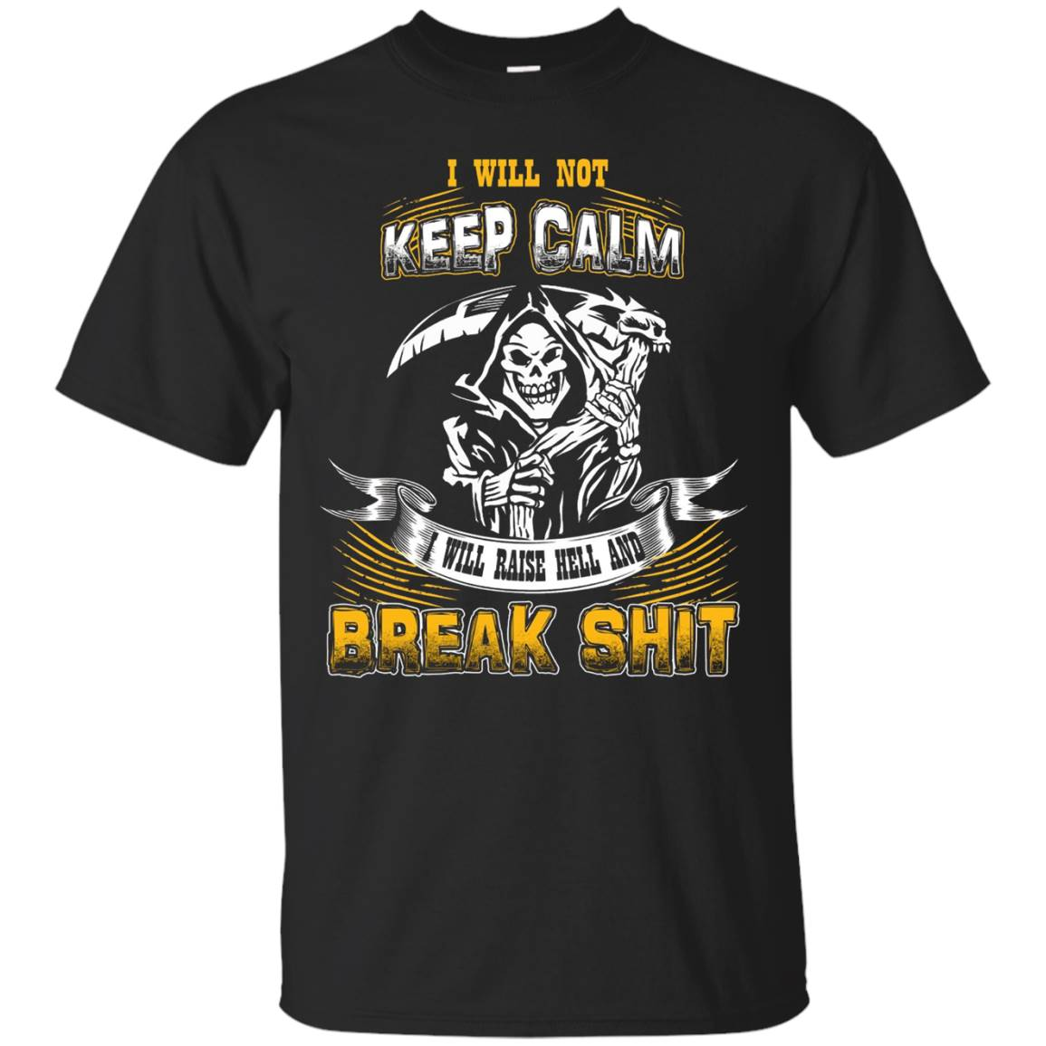 GrimReaperShop – I WILL NOT KEEP CALM. I WILL RAISE HELL …