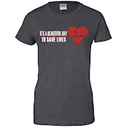 It's A Beautiful Day To Save Lives – Nursing T-Shirt