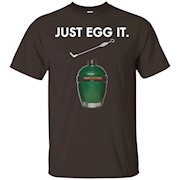 Just Egg It Big Green Egg T-Shirt