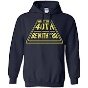 May the 40th Forties Be With You Birthday T-Shirt