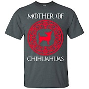 Mother Of Chihuahuas T-Shirt – Funny Chihuahua Lover Shirts