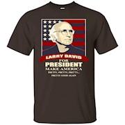 Larry David For President Shirt