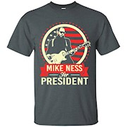 MIKE NESS FOR PRESIDENT T-SHIRT