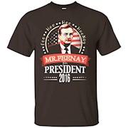 Mr.Feeney for president 2016 shirt