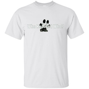 """Who Rescued Who "" – Dog rescue shirt"