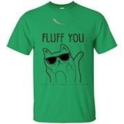 Fluff You – You Fluffin' Fluff T-Shirt