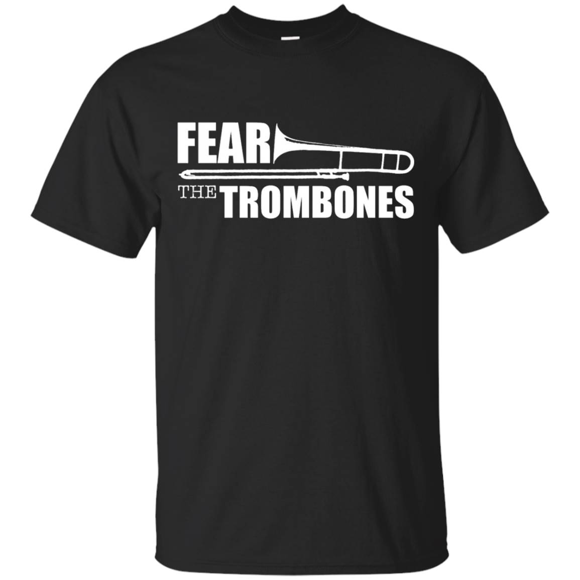 Fear The Trombones T Shirt