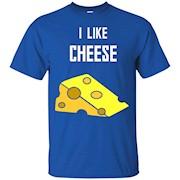 I Like Cheese T Shirt