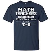 Math Teacher Putting The Fun in Functions T-Shirt